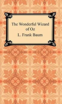 The Wonderful Wizard of Oz [with Biographical Introduction] by [Baum, L. Frank]