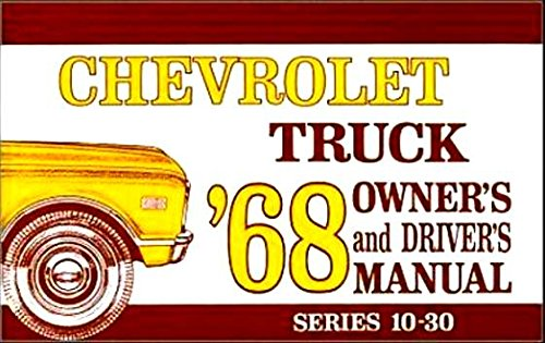 STEP-BY-STEP 1968 CHEVROLET TRUCK & PICKUP FACTORY OWNERS INSTRUCTION & OPERATING MANUAL Series 10-30 C, K, P trucks, ½-, ¾-, or 1-ton, Suburban, Blazer, P-Chassis, Stepvan, forward control L6, V8 CHEVY 68 pdf