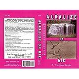 Alkalize or Die