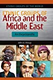 Ethnic Groups of Africa and the Middle East: An Encyclopedia (Ethnic Groups of the World)