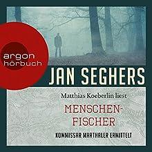 Menschenfischer (Kommissar Marthaler 6) Hörbuch von Jan Seghers Gesprochen von: Matthias Koeberlin