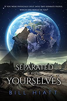 Separated from Yourselves (Spell Weaver Book 6) by [Hiatt, Bill]
