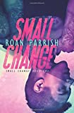Small Change (Volume 1)