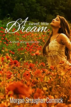A Sweet, Little Dream by [Straughan Comnick, Morgan]