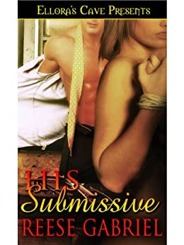 His Submissive by [Gabriel, Reese]