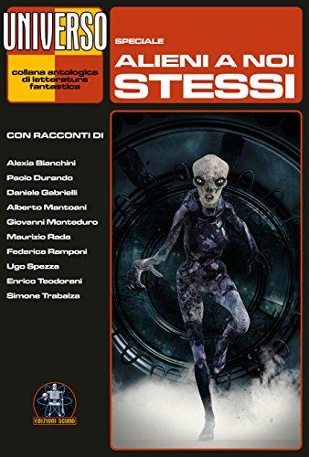 Alieni a noi stessi: Speciale (Universo) (Italian Edition)