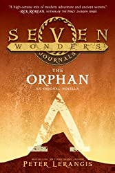 Seven Wonders Journals: The Orphan (Seven Wonders Journels Book 2)