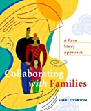 img - for Collaborating with Families: A Case Study Approach by Overton, Sheri (May 29, 2004) Paperback book / textbook / text book