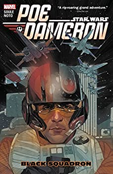 Star Wars: Poe Dameron Vol. 1: Black Squadron by Charles Soule and Phil Noto