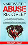 img - for NARCISSISTIC ABUSE RECOVERY: How to heal from emotional abuse and survive to abusive relationships. Protect yourself: you must not be attracted to ... ! Bonus exercises to recover from the trauma book / textbook / text book