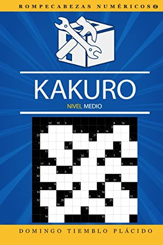Download Kakuro Nivel Medio (Rompecabezas Numéricos) (Volume 5) (Spanish Edition) PDF