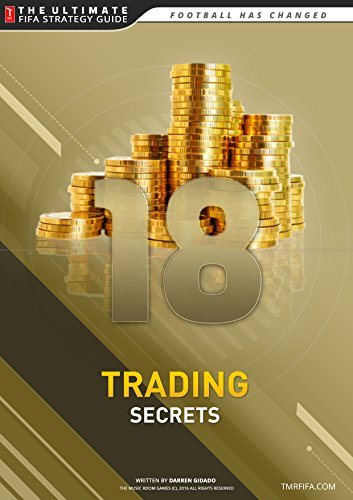 FIFA 18 Trading Secrets Guide: How to Make Millions of Coins on Ultimate Team!