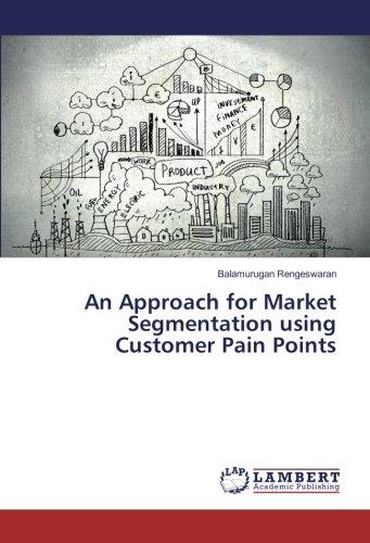 An Approach for Market Segmentation using Customer Pain Points pdf epub