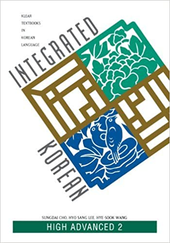 Integrated Korean High Advance 2 (Klear Textbooks in Korean Language) by Sungdai Cho (2005-06-30)