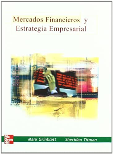 Mercados financieros y estrategia empresarial: Mark;Titman, Sheridan Grinblatt: 9788448138165: Amazon.com: Books