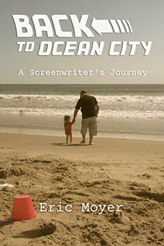 Back to Ocean City: A Screenwriter's Journey