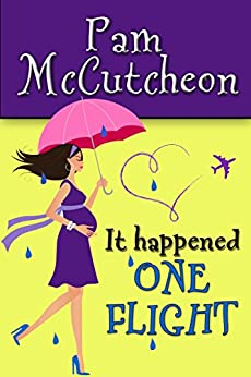 It Happened One Flight: A Romantic Comedy by [McCutcheon, Pam]