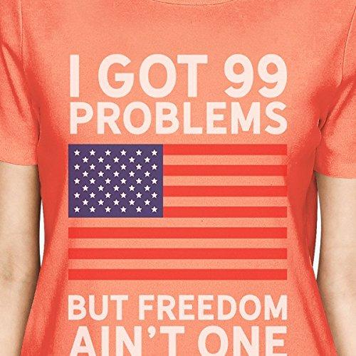 Peach Taille Femme 365 Got Courtes T Printing shirt Problems Shirt Unique Manches 99 But X4p7Y4x