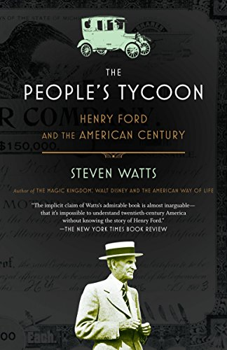 (The People's Tycoon: Henry Ford and the American Century)