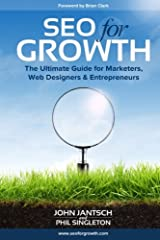 SEO for Growth: The Ultimate Guide for Marketers, Web Designers & Entrepreneurs Paperback