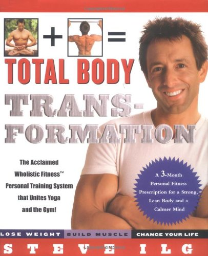 Total Body Transformation: A 3-Month Personal Fitness Prescription for a Strong, Lean Body and a Calmer Mind pdf