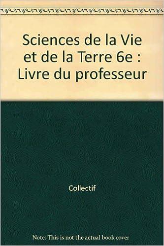 Lire Sciences de la vie et de la terre, 6e, professeur pdf