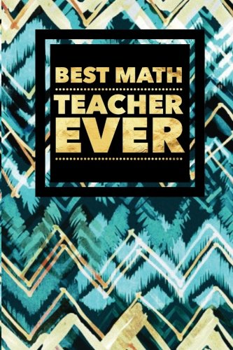 """Read Online Best Math Teacher Ever: Thank You Appreciation Gift  Journal, Exercise Book, Jotter, Notebook, Planner, Composition Book, Memory Book to Write In  6""""x9"""" Softback (Teachers Gifts) (Volume 32) pdf epub"""