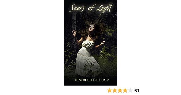 Seers Of Light Light 1 By Jennifer Delucy