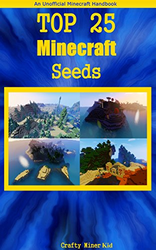 Minecraft Seeds: Top 25 Seeds for Minecraft 1.10 - Unofficial Guide Featuring Seeds You Must Try Out For Yourself ( sorted into 5 categories with a bonus gift inside ) - GREAT CHRISTMAS GIFT