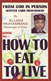 How to Eat to Live, Elijah Muhammad, 1564110192