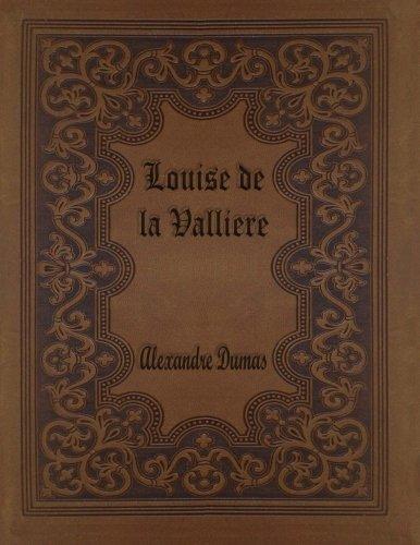 Louise de la Valliere: D'Artagnan Romances #5 PDF