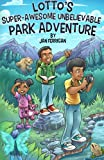 Lotto's Super-Awesome Unbelievable Park Adventure, Jan Ferrigan, 1480050504