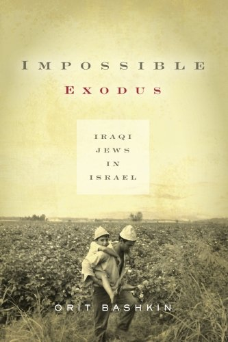 Impossible Exodus: Iraqi Jews in Israel (Stanford Studies in Middle Eastern and Islamic Societies and Cultures)