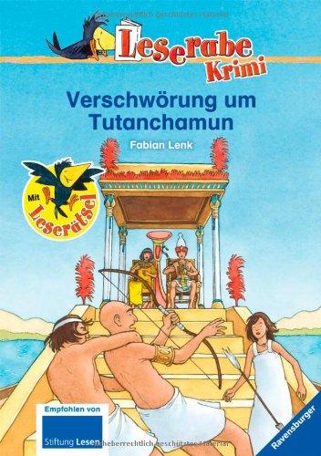 Verschwörung um Tutanchamun: Ein Krimi aus dem alten Ägypten (Leserabe - 3. Lesestufe)