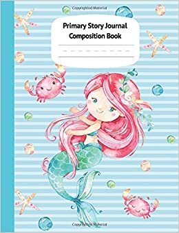 Mermaid Naia Primary Story Journal Composition Book: Grade Level K-2