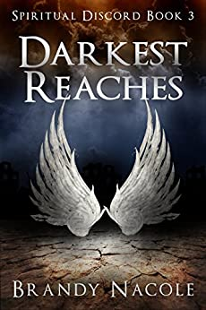 Darkest Reaches (Spiritual Discord Book 3) by [Nacole, Brandy]