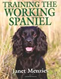Training the Working Spaniel, Janet Menzies, 1846890705
