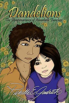 Dandelions: The Disappearance of Annabelle Fancher by [Goodrich, Richelle E.]