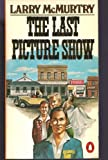 The Last Picture Show, Larry McMurtry, 014005183X