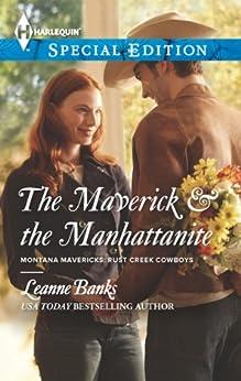 The Maverick & the Manhattanite (Montana Mavericks: Rust Creek Cowboys Book 3) by [Banks, Leanne]