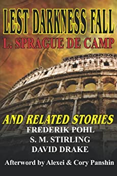 Lest Darkness Fall & Related Stories by [de Camp, L. Sprague, Pohl, Frederik, Drake, David, Stirling, S. M.]