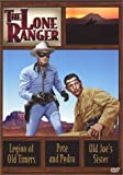 The Lone Ranger: Legion of Old Timers/Pete and Pedro/Old Joe's Sister