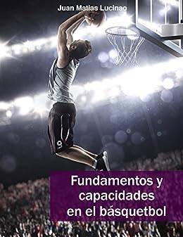 Fundamentos y capacidades en el basquetbol de [Luciano, Juan Matias]