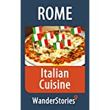 Italian Cuisine - a story told by the best local guide (Rome Travel Stories)