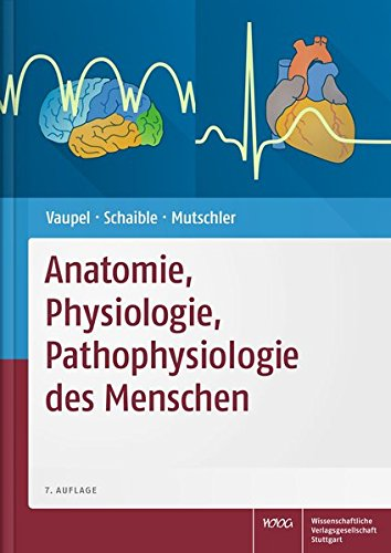 Anatomie, Physiologie, Pathophysiologie des Menschen Gebundenes Buch – 16. Juli 2015 Peter Vaupel Hans-Georg Schaible Ernst Mutschler 3804729797