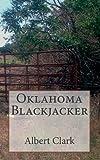 Oklahoma Blackjacker, Albert Clark, 1477492003