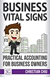 Business Vital Signs: Practical Accounting for Business Owners