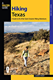 Hiking Texas: A Guide to 85 of the State's Greatest Hiking Adventures (State Hiking Guides Series)