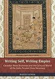 Writing Self, Writing Empire: Chandar Bhan Brahman