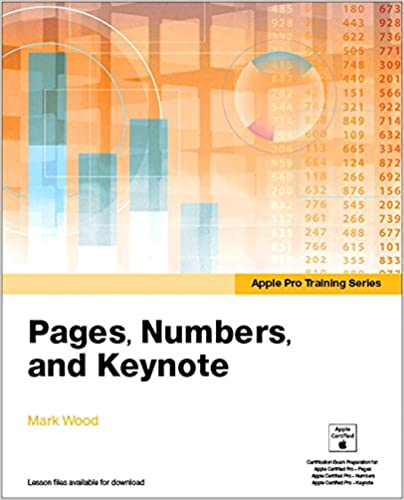 Apple Pro Training Series: Pages, Numbers, and Keynote: Mark Wood ...